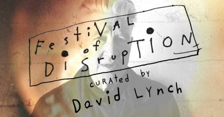 David Lynch presenta el 'Festival of Disruption'